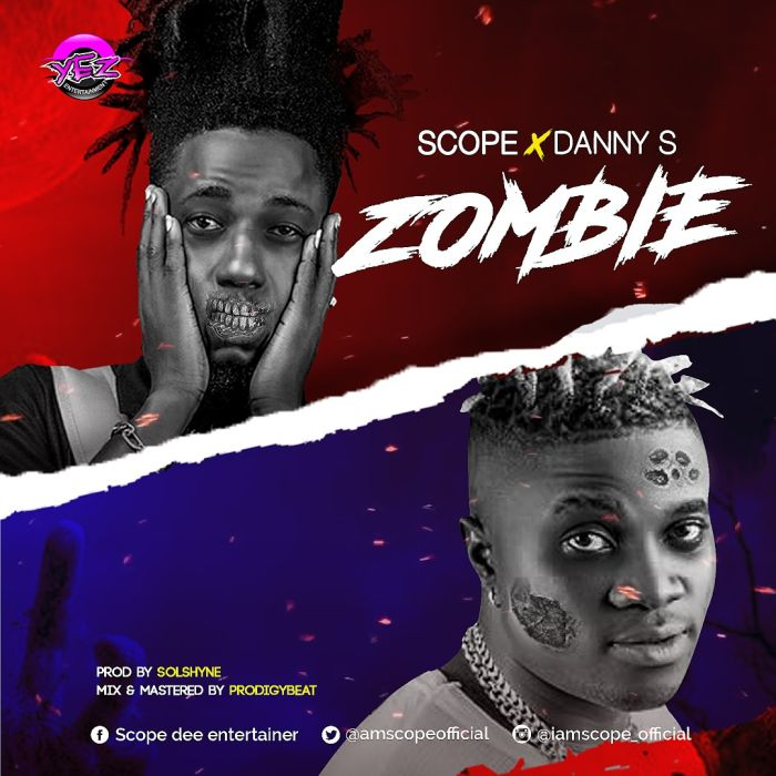 [Music] Scope x Danny S – Zombie | Mp3 Scope10