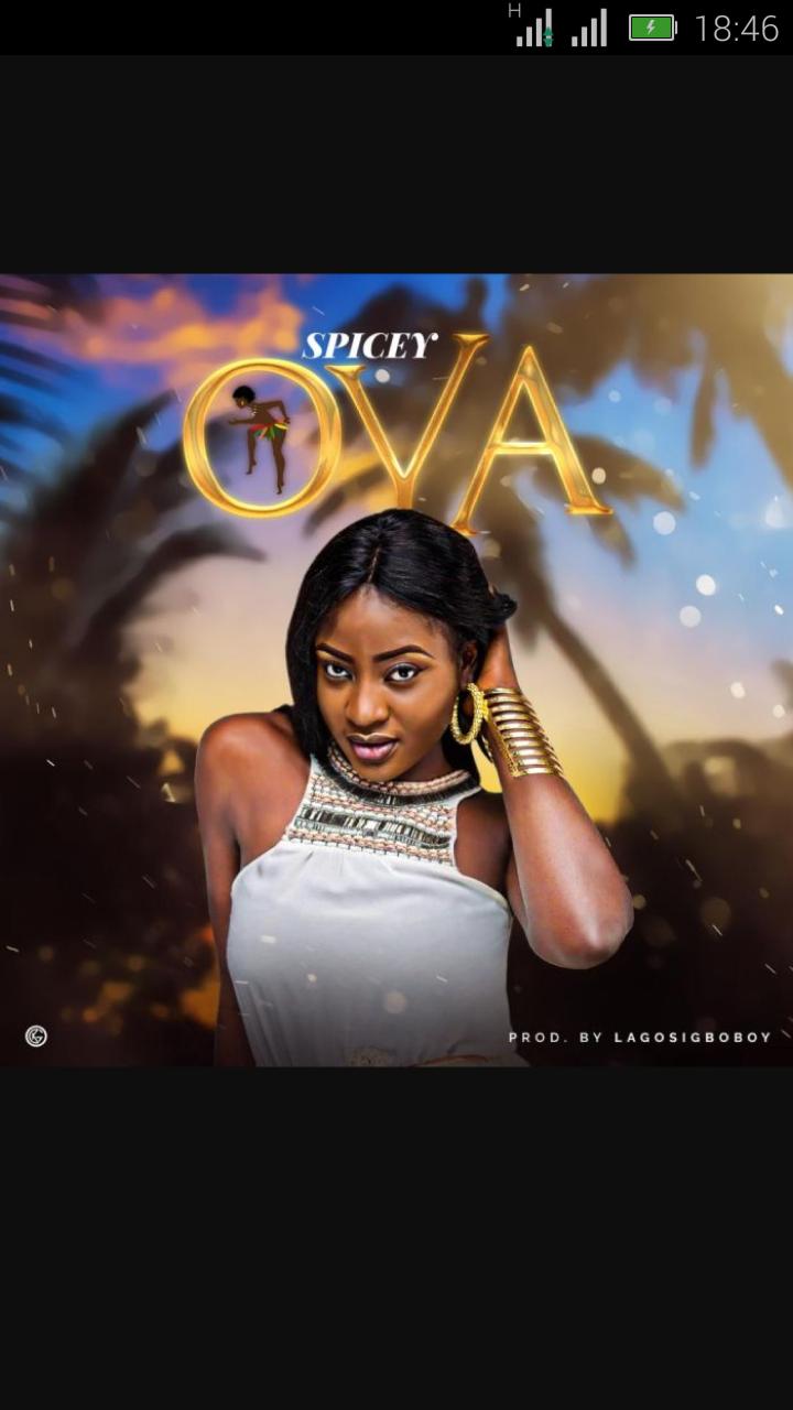 Spicey – Oya | 9Jatechs Music Mp3  Scree123