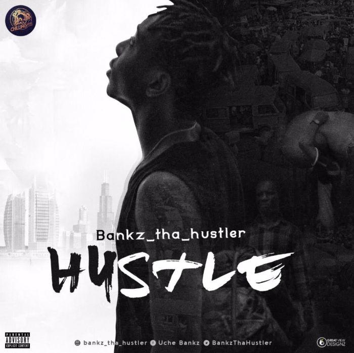 [Download Music]  Hustle by Bankz _Tha_Hustler  Screen12