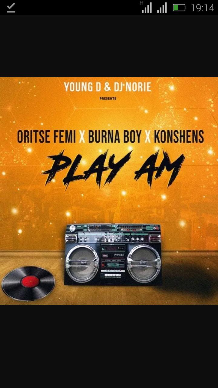 Young D & DJ Norie  Ft. Oritse Femi, Konshens & Burna Boy — Play Am | 9Jatechs Music Mp3  Screen20