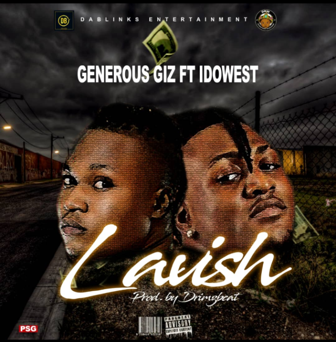 [Download Music] Generous Giz Ft. Idowest – Lavish Screen28