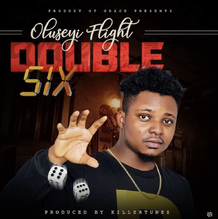 [Music] Oluseyi Flight – Double 6 | Mp3 Screen38