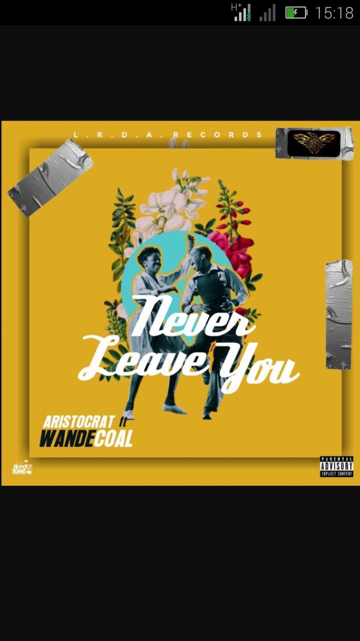 Aristocrat Ft. Wande Coal – Never Leave You | 9Jatechs Music Mp3  Screen45