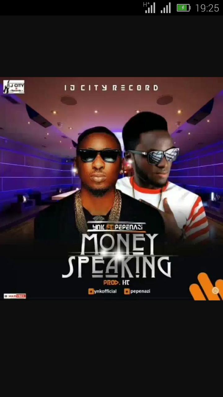 YNK Ft. Pepenazi – Money Speaking | 9Jatechs Music Mp3  Screen59
