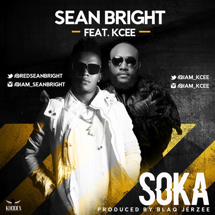 "Sean Bright – ""Soka"" Ft. Kcee 