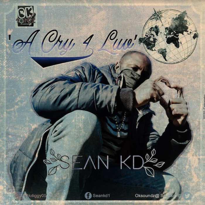 [Music & Video] Sean KD – A Cry 4 Luv | Mp3 Sean-k11