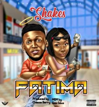 [Music] Shakes – Fatima | Mp3 Shakes10