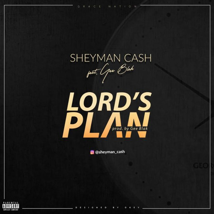 [Download Music] Shayman Cash – Lord's Plan Shayma10