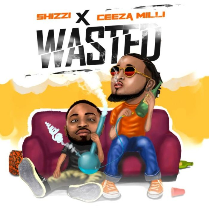 [Download Music] Shizzi X Ceeza Milli – Wasted Shizzi10
