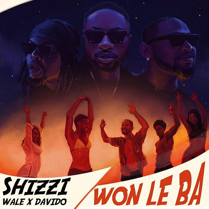 "[Music] Shizzi – ""Won Le Ba"" Ft. Davido & Wale | Mp3 Shizzi12"