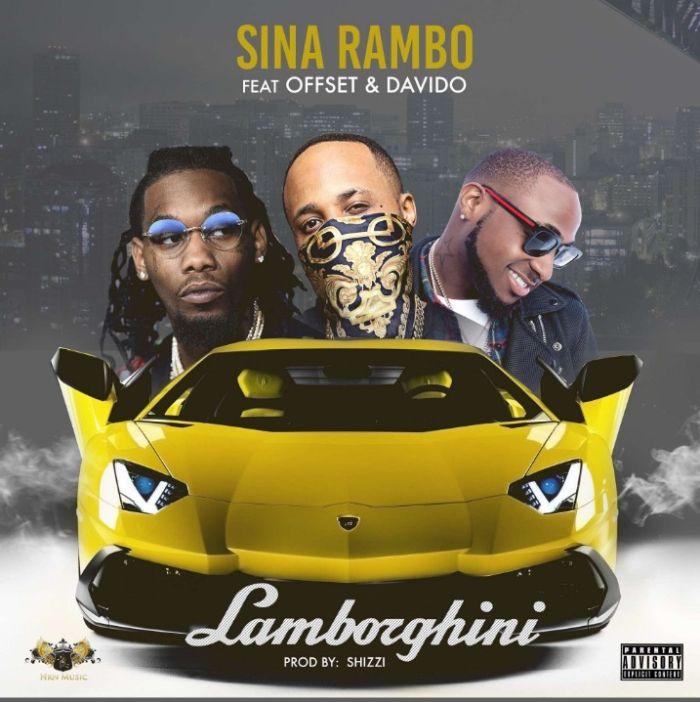 [Download Music] Sina Rambo Ft. Offset & Davido – Lamborghini Sina-r10