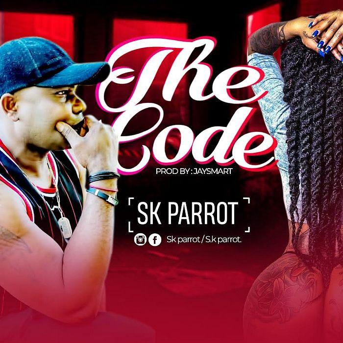 [Music] SK Parrot – The Code   Mp3 Sk-par10