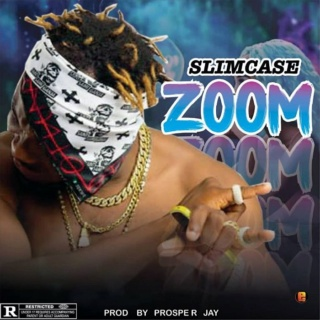 [Music] Slimcase – Zoom | Mp3 Slimca18