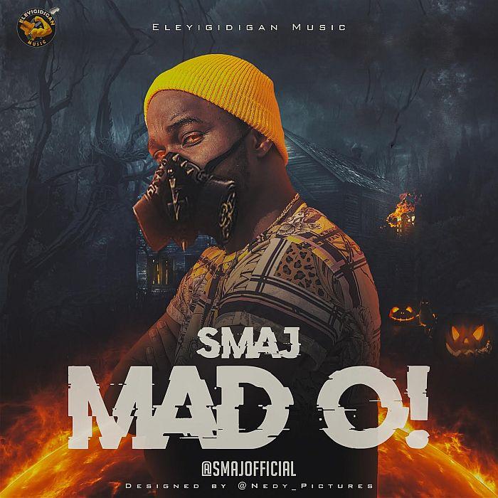 [Music] Smaj – Mad O | Mp3 Smaj-m10