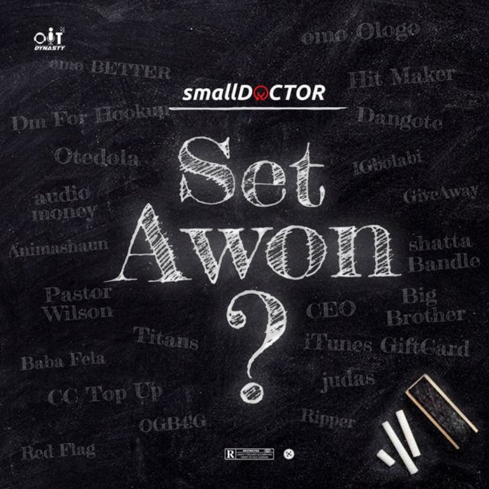 [Lyrics] Small Doctor – Set Awon Small-18