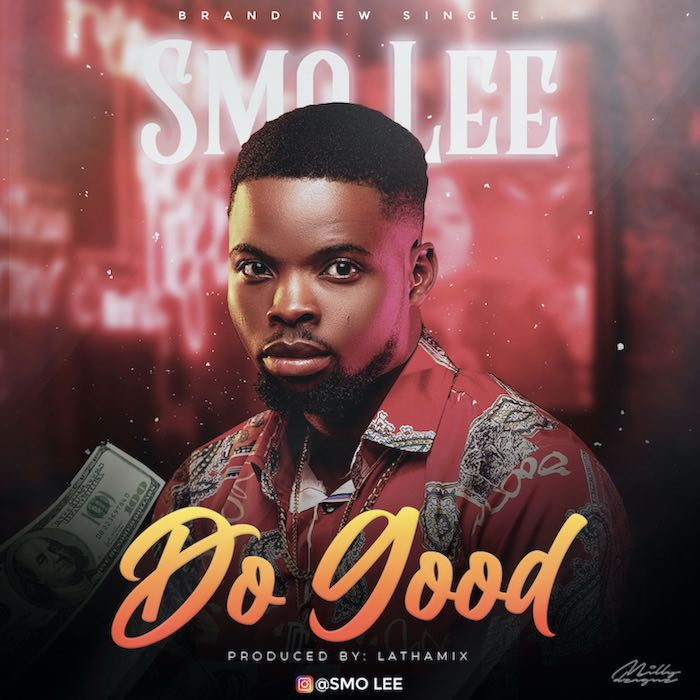 [Music] Smo Lee – Do Good | Mp3 Smo-le10