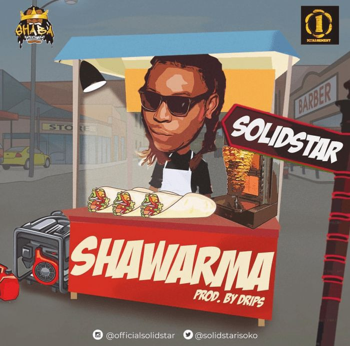 [Download Music] Shawarma By Solidstar  Solids10
