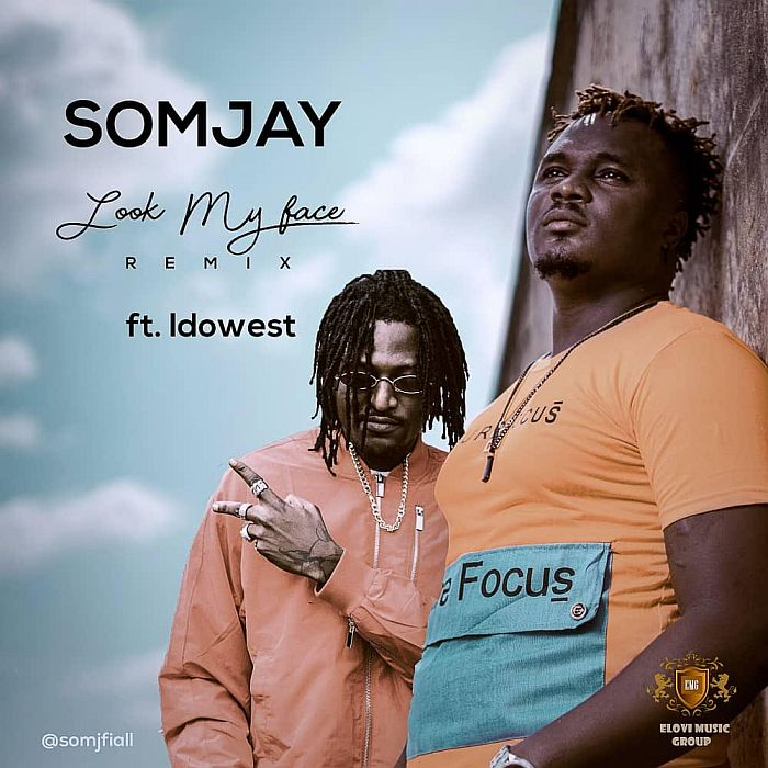 "[Music] Somjay – ""Look My Face (Remix)"" Ft. Idowest 