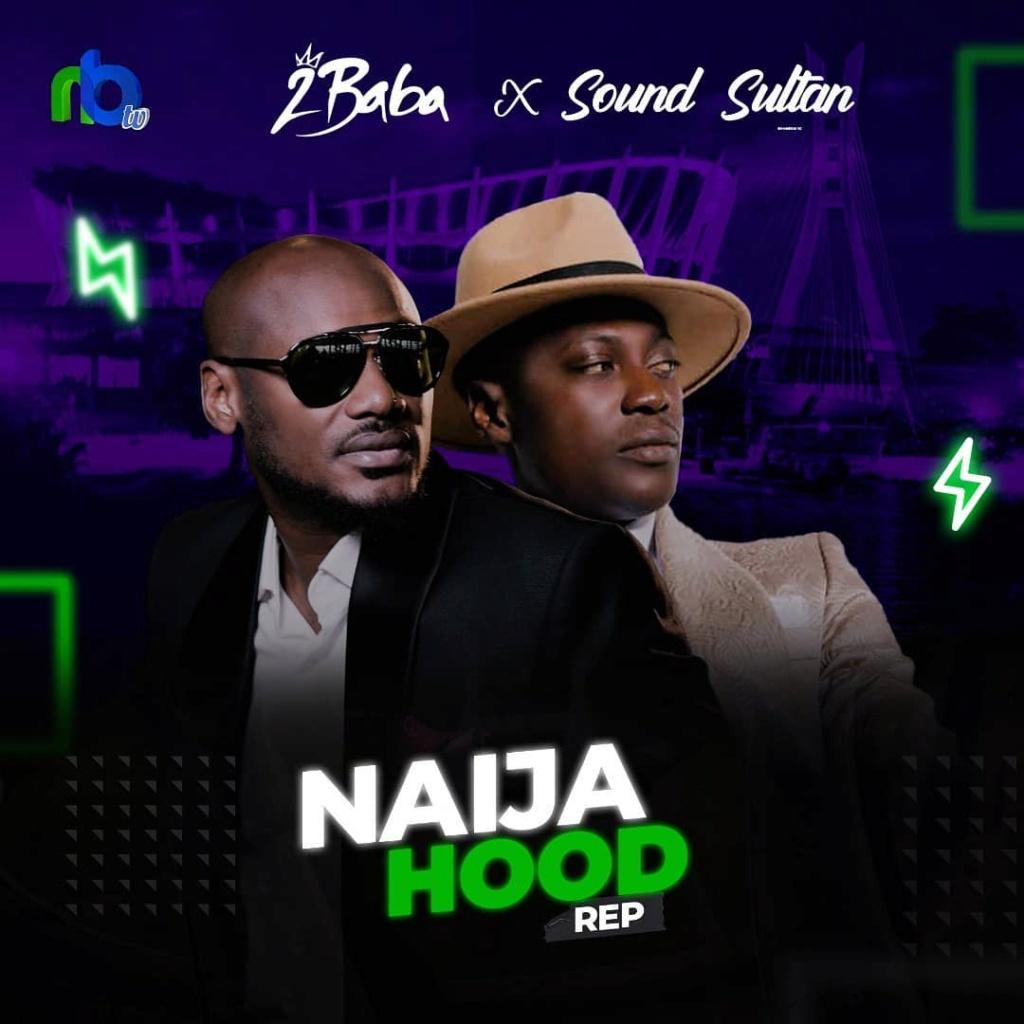 2Baba - [Music] Sound Sultan – Naija Hood Rep ft. 2baba Sounds12