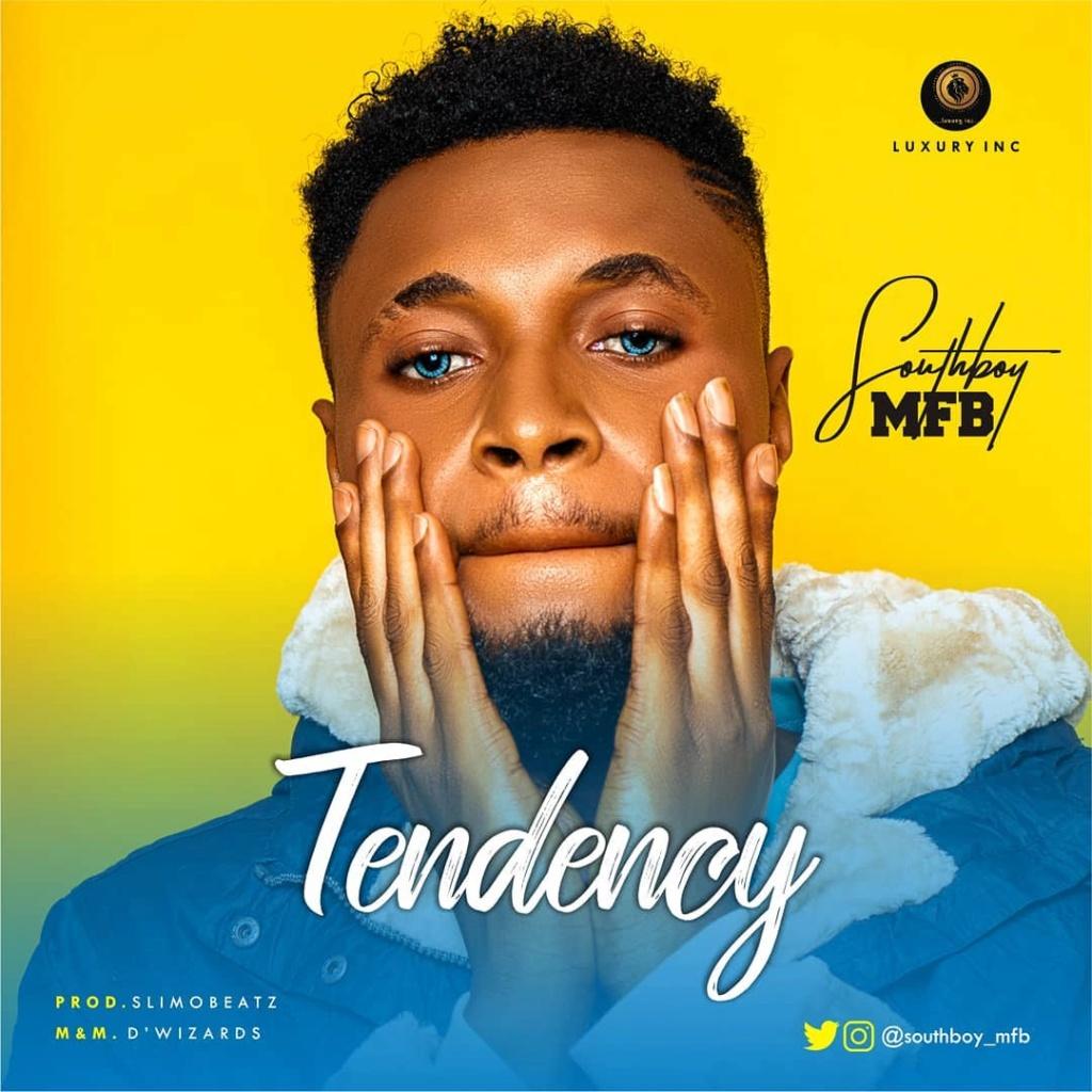 [Music] SouthBoy MFB – Tendency | Mp3 Southb10