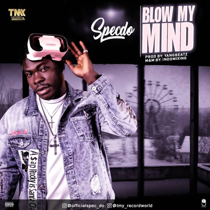 Specdo – Blow My Mind | 9Jatechs Music and Video Specdo10