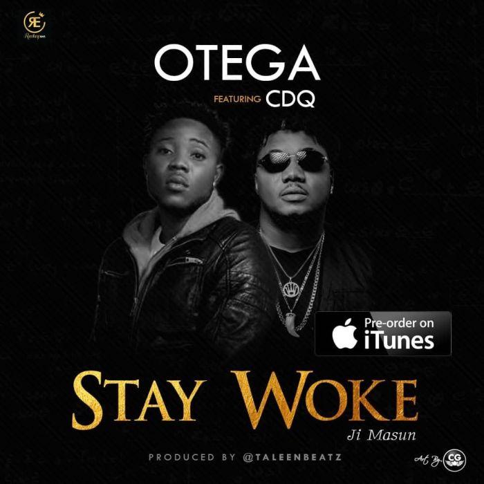 [Download Music] Stay Woke (Ji Masun) by Otega Ft. CDQ  Stay-w10
