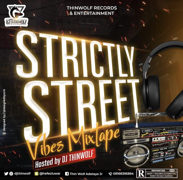 [Mixtape] DJ Thinwolf – Strictly Street Vibes Mix | Download Mp3 Street12