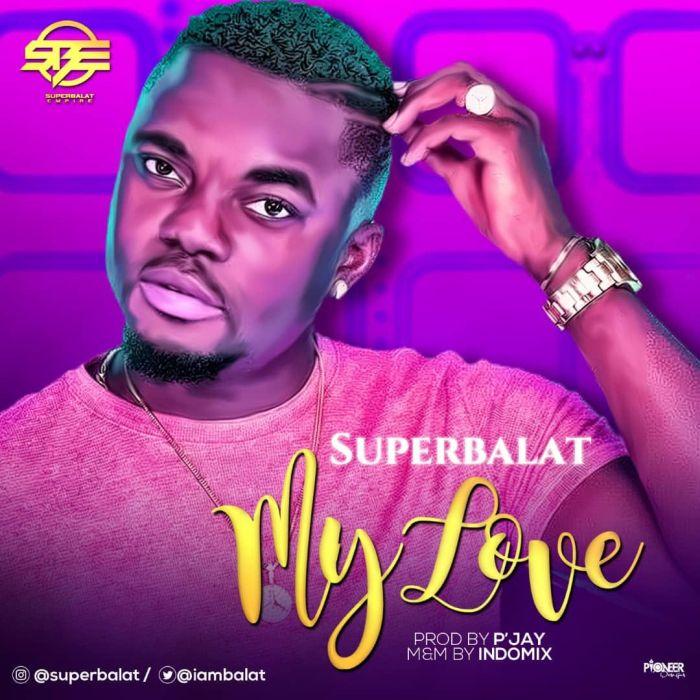 SuperBalat – My Love | 9Jatechs Music Mp3 Superb12