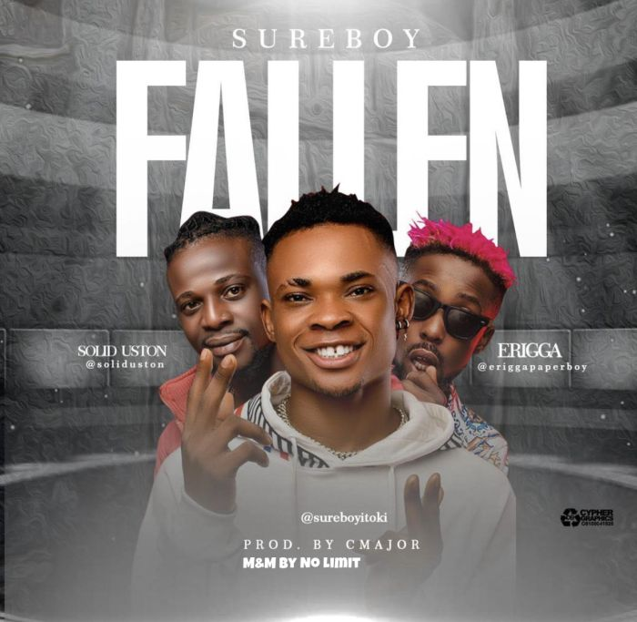[Music] Sureboy – Fallen Ft. Erigga & Solid Uston | Mp3 Surebo10