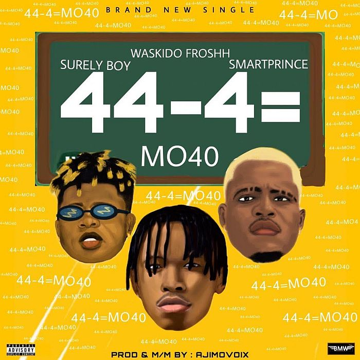 [Music] Surely Boy x Waskido Froshh & Smartprince – 44-4 = MO40 | Mp3 Surely10
