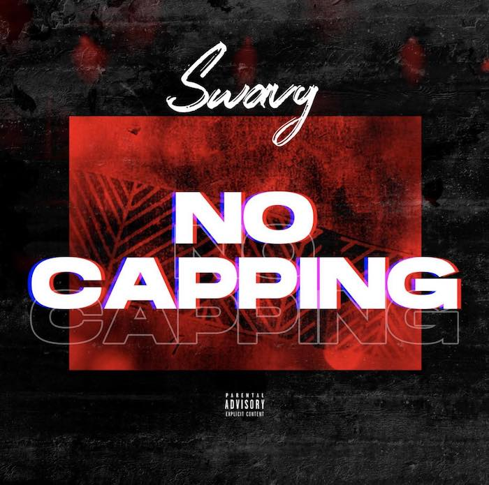 [Music] Swavy – No Capping | Mp3 Sway10