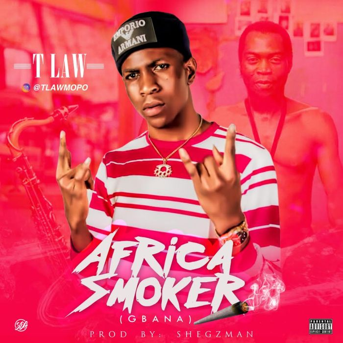 [Download Music] T Law – Africa Smoker (Gbana) T-law-10