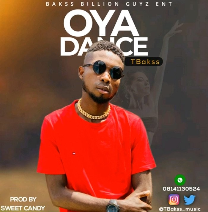 [Music] TBakss – Oya Dance | Mp3 Tbakss10