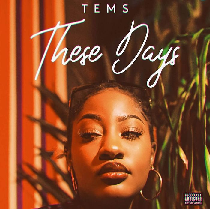 [Music] Tems – These Days | Mp3 Tems-t10