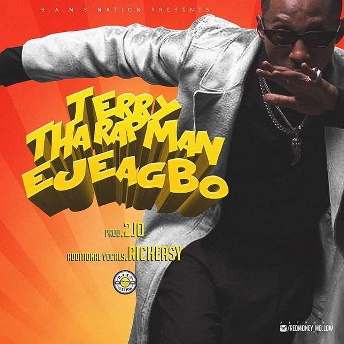 Terry Tha Rapman – Ejeagbo   9Jaloud Music Mp3 Terry-11