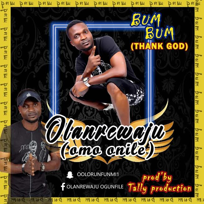 [Download Music] Bum Bum (Thank God) By Olanrewaju  Thank-10