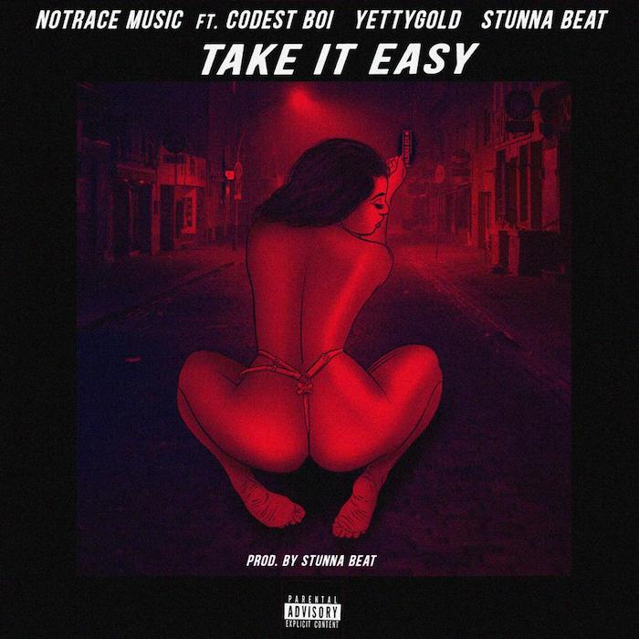 [Music] No Trace Music Ft. Codest Boi x Yetty Gold x Stunna Beat – Take It Easy | Mp3 Tie10