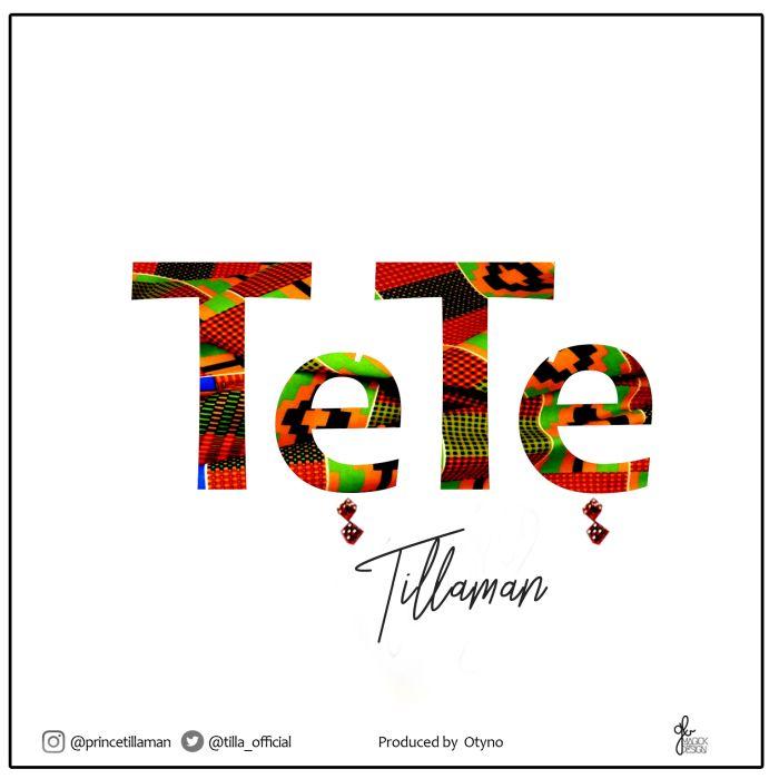 [Download Music] Tillaman – Tete Tillam10