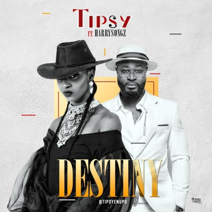 [Download Music] Tipsy Ft. Harrysong – Destiny Tipsy-11