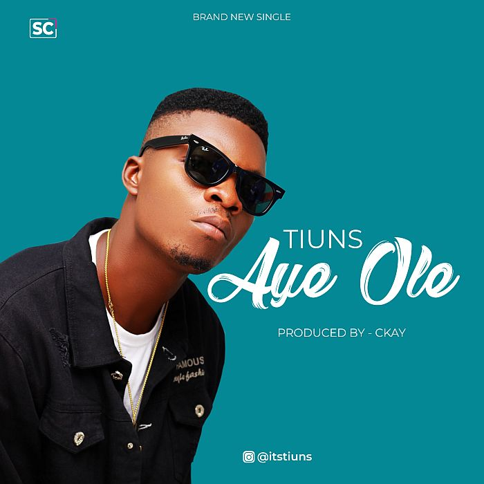 [Music] Tiuns – Aye Ole | Mp3 Tiuns-10