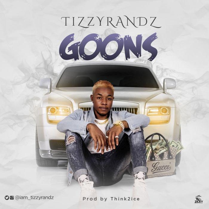 Tizzy Randz – Goons   9Jatechs Music Mp3 Tizzyr10