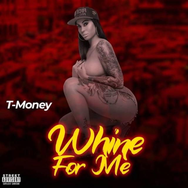 [Music] T-Money – Whine For Me | Mp3 Tmoney10