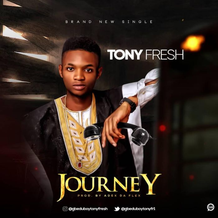 Tony Fresh – Journey | 9Jatechs Music Mp3 Tony-f10