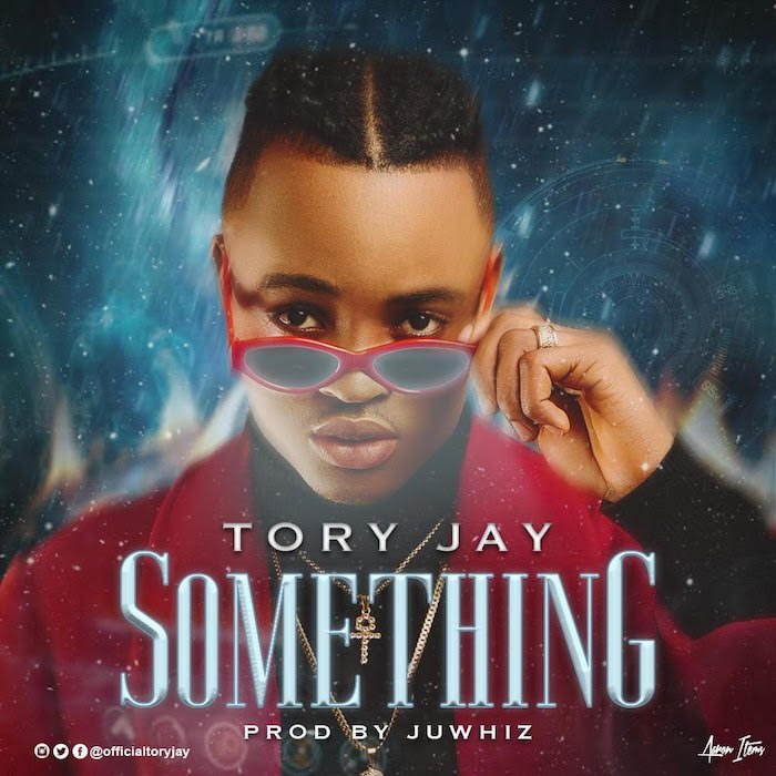 [Music] Tory Jay – Something | Mp3 Tory10