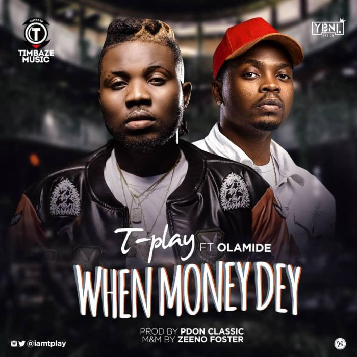 [Download Music and Video] TPlay Ft. Olamide – When Money Dey Tplay-10