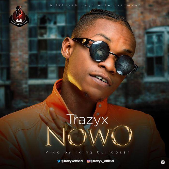[Download Music] Trazyx – Nowo Trazyx10