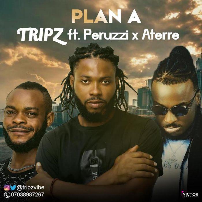 "Tripz – ""Plan A"" Ft. Peruzzi & Aterre   9Jatechs Music Mp3 Tripz-10"