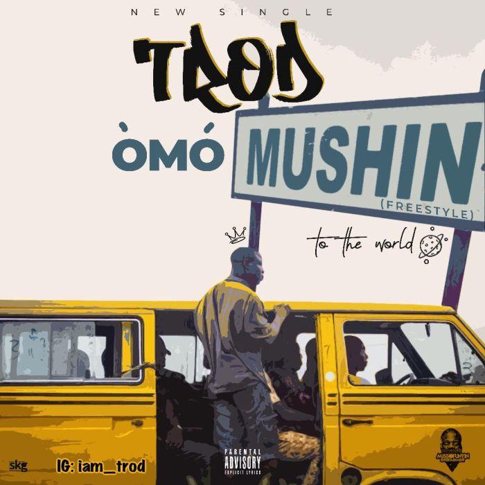 [Download Music] TROD – Omo Mushin Trod-o10