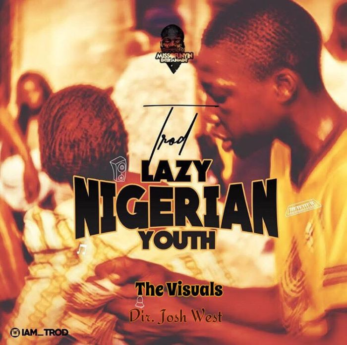 [Download Video] Lazy Nigerian Youth By Trod  Trod10