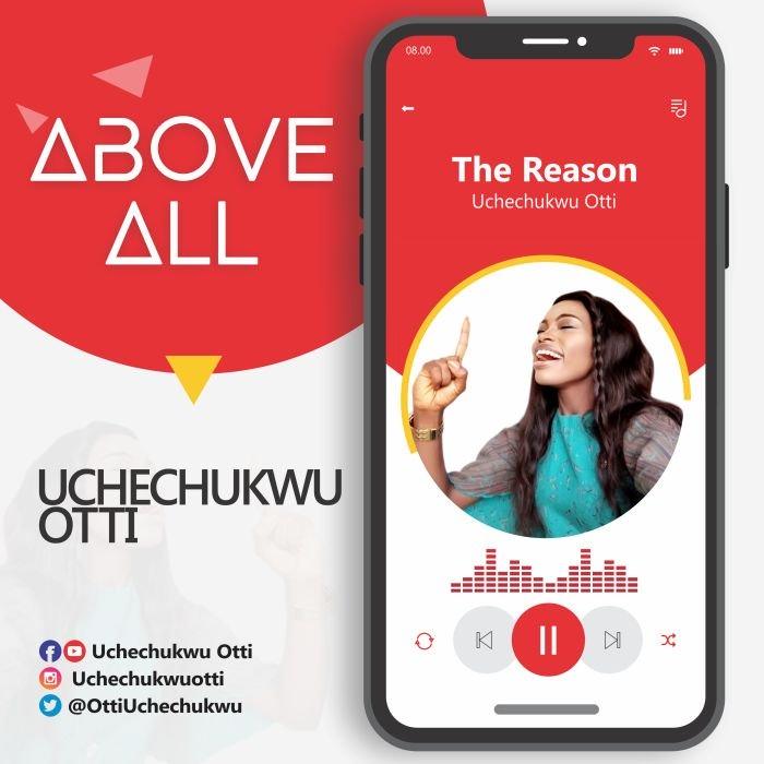 [Gospel Music] Uchechukwu Otti – The Reason   Mp3 Uchech10